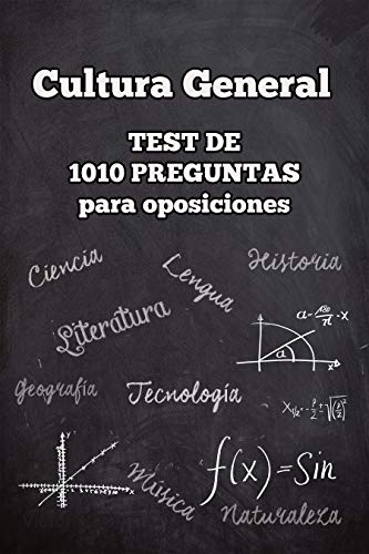 Cultura General: Test de 1010 preguntas para oposiciones por Víctor N. C