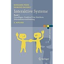 Interaktive Systeme: Band 1: Grundlagen, Graphical User Interfaces, Informationsvisualisierung (eXamen.press)