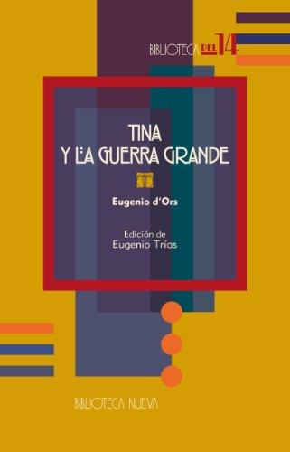 TINA Y LA GUERRA GRANDE (Biblioteca del 14) por Eugenio d'Ors