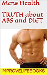 Mens Health : TRUTH about ABS and DIET (English Edition)