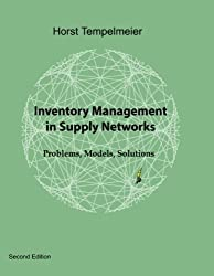 Inventory Management in Supply Networks: Problems, Models, Solutions