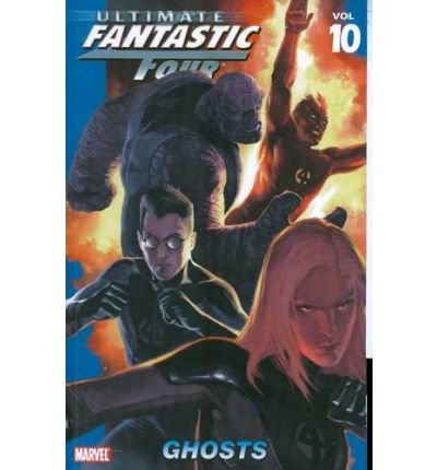 [Ultimate Fantastic Four: Ghosts v. 10] [by: Mike Carey]