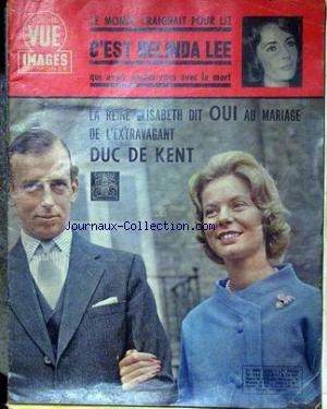 POINT DE VUE IMAGES DU MONDE [No 666] du 17/03/1961 - LE MONDE CRAIGNAIT POUR LIZ - C'EST BELINDA LEE - QUI AVAIT RENDEZ-VOUS AVEC LA MORT. LA REINE ELISABETH DUT OUI AU MARIAGE DE L'EXTRAVAGANT DUC DE KENT.