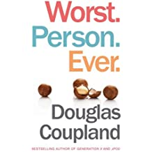 Worst. Person. Ever. by Douglas Coupland (2013-10-03)