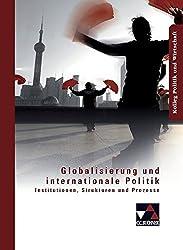 Kolleg Politik und Wirtschaft / Globalisierung und internationale Politik: Unterrichtswerk für die Oberstufe / Institutionen, Strukturen und Prozesse