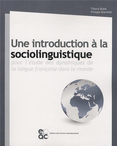 Une introduction à la sociolinguistique : Pour l'étude des dynamiques de la langue française dans le monde