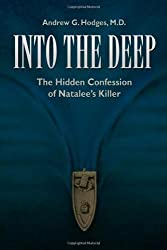 Into the Deep: The Hidden Confession of Natalee's Killer by Andrew G. Hodges (2007-08-31)