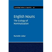 English Nouns: The Ecology of Nominalization (Cambridge Studies in Linguistics)
