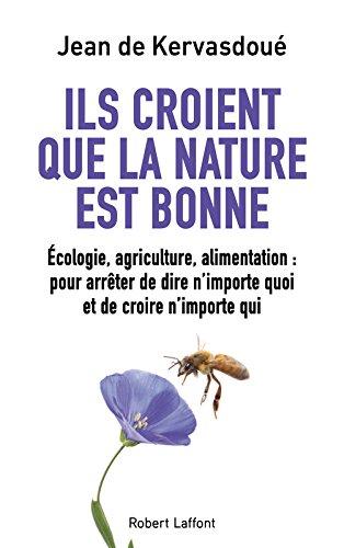 Ils croient que la nature est bonne par Jean de Kervasdoué