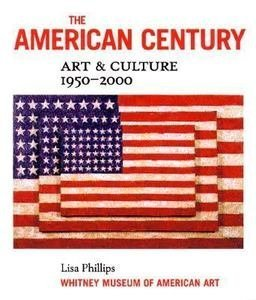 the-american-century-art-culture-1950-2000-by-lisa-phillips-1999-06-01
