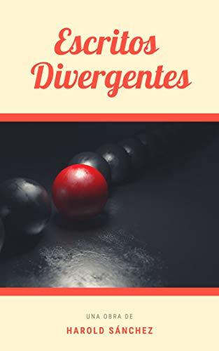 Escritos Divergentes por Harold Sánchez
