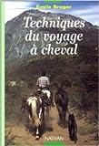 Techniques du voyage à cheval de Emile Brager ( mars 1995 ) - Nathan Nature (mars 1995)