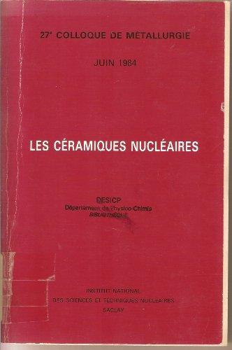 Les céramiques nucléaires juin 1984 - 27ème Colloque de métallurgie