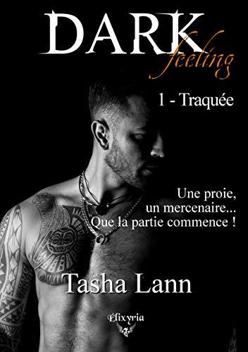 Dark feeling - 1 - Traquée