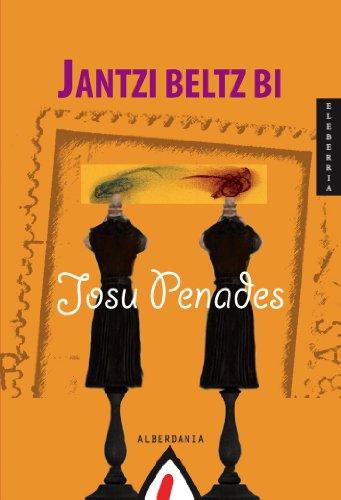 Jantzi beltz bi (Basque Edition) por Josu Penades