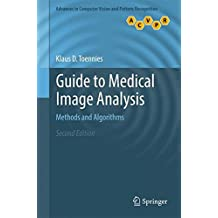 Guide to Medical Image Analysis: Methods and Algorithms