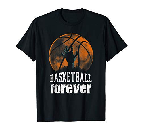 Basketball is Forever! Funny Zombie Basketball Halloween  T-Shirt (T-shirts Der Zombie Band)