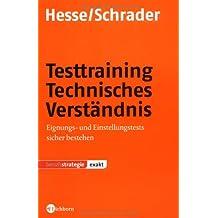 Testtraining Technisches Verständnis: Eignungs- und Einstellungstests sicher bestehen