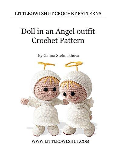 Crochet Pattern Doll in an Angel outfit Amigurumi (LittleOwlsHut) (Dolls Book 11) (English Edition) -