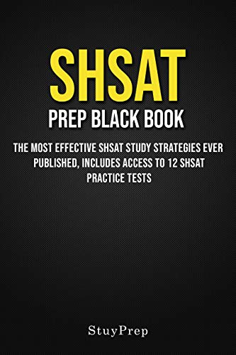 SHSAT Prep Black Book: The Most Effective SHSAT Study Strategies Ever Published, includes access to 12 SHSAT Practice Tests