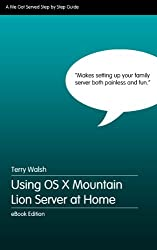 Using OS X Mountain Lion Server at Home (English Edition)