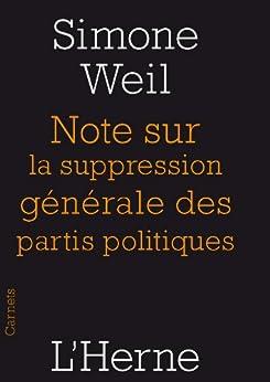 Note sur la suppression générale des partis politiques par [Weil, Simone]