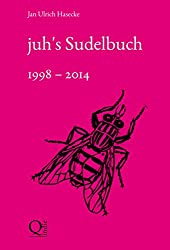 juh's Sudelbuch 1998 - 2014