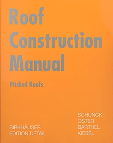 Roof Construction Manual: Pitched Roofs (Detail Construction Manuals)