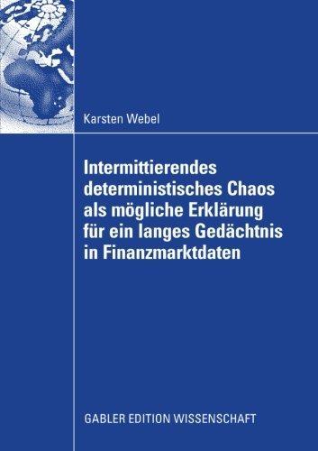 Intermittierendes deterministisches Chaos als mögliche Erklärung für ein langes Gedächtnis in Finanzmarktdaten