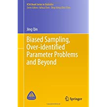 Biased Sampling, Over-identified Parameter Problems and Beyond (ICSA Book Series in Statistics)