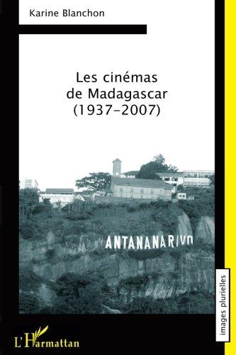 Les cinémas de Madagascar (1937-2007)