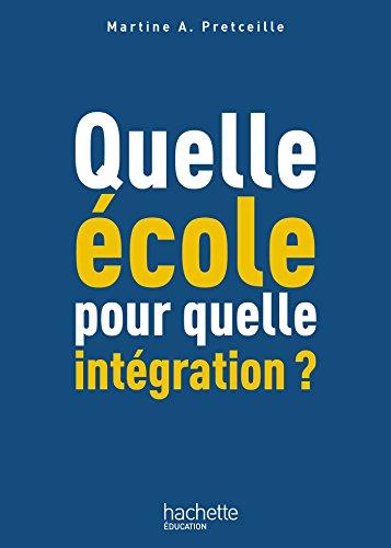 Quelle école pour quelle intégration ? par Martine Pretceille