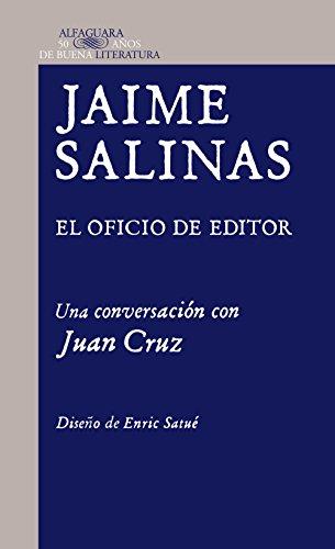 Jaime Salinas. El oficio de editor: Una conversación con Juan Cruz por Juan Cruz Ruiz