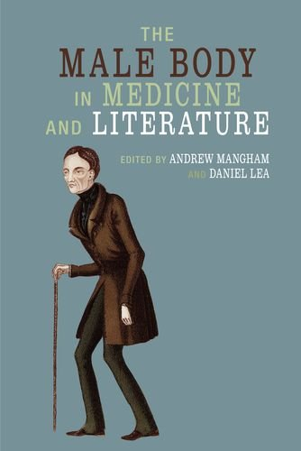 The Male Body in Medicine and Literature (Liverpool English Texts and Studies)