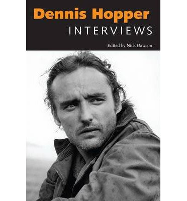 [(Dennis Hopper: Interviews)] [Author: Nick Dawson] published on (January, 2013)