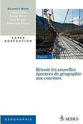 Réussir les nouvelles épreuves de géographie aux concours: Capes, agrégation