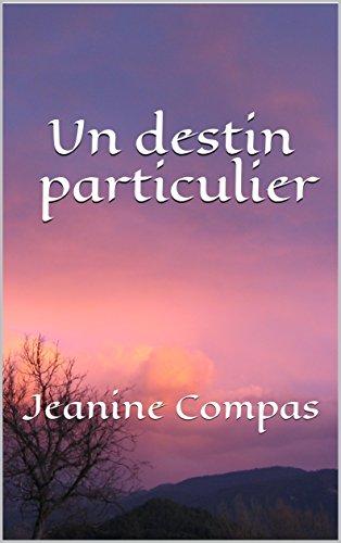 Couverture du livre Un destin particulier: Jeanine Compas