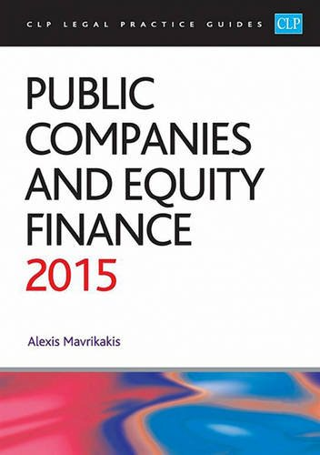 Public Companies and Equity Finance 2015 (CLP Legal Practice Guides)