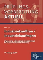 Prüfungsvorbereitung aktuell - Industriekauffrau/ Industriekaufmann: Zwischen- und Abschlussprüfung, Gesamtpaket