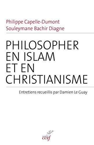 Philosopher en islam et en christianisme par Collectif