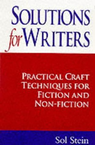 Solutions for Writers: Practical Craft Techniques for Fiction and Non-fiction by Sol Stein (1999-08-26)