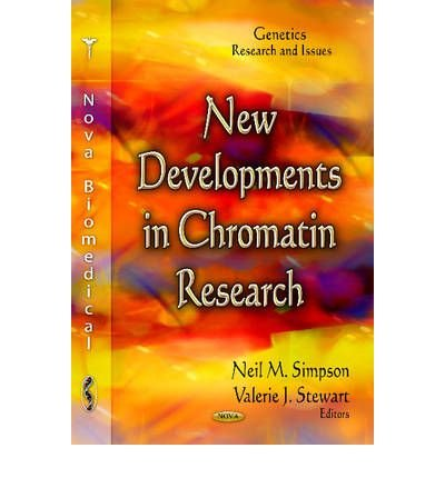 [(New Developments in Chromatin Research)] [ Edited by Neil M. Simpson, Edited by Valerie J. Stewart ] [November, 2012]