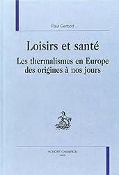 Loisirs et santé : le thermalisme en Europe des origines à nos jours