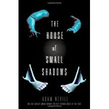 The House of Small Shadows by Adam Nevill (2014-07-15)