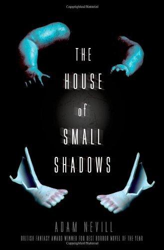 Portada del libro The House of Small Shadows by Adam Nevill (2014-07-15)