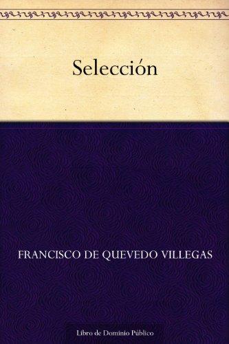 Selección por Francisco de Quevedo Villegas