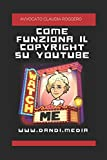 Come funziona il Copyright su YouTube?: FAQ YouTube: le vostre Domande e le nostre Risposte