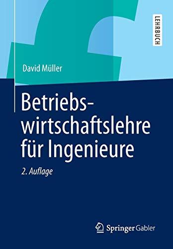 Betriebswirtschaftslehre für Ingenieure (Springer-Lehrbuch)