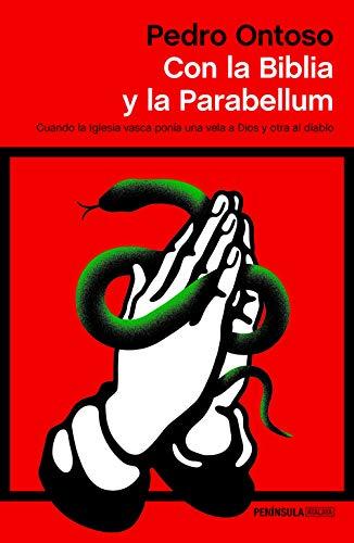 Con la Biblia y la Parabellum: Cuando la Iglesia vasca ponía una vela a Dios y otra al diablo (Spanish Edition)