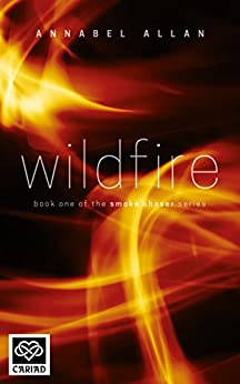 Wildfire: A full length erotic romance novel (Smoke Chaser Series Book 1) by [Allan, Annabel]